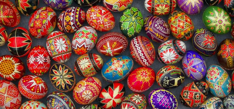 Pysanky – Ukrainian Easter Eggs